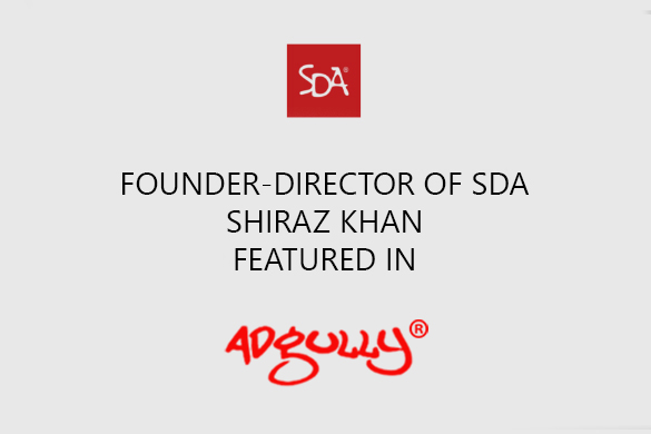 Our founder, Shiraz Khan, SDA Featured in adgully.com